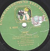 78 Tr - 25 Cm - état B - Pathé X. 0686 -  André BALBON - LAKME Ton Doux Regard Se Voile - LE BON ROI DAGOBERT - 78 Rpm - Schellackplatten