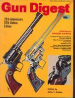 «GUN DIGEST – 28 Th  Anniversary – 1974 – De Luxe Edition » - Livres
