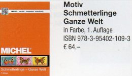 MICHEL Schmetterlinge Ganze Welt Motiv-Katalog 2015 Neu 64€ Color Topics Butterfly Catalogue The World 978-3-95402-109-3 - Telefonkarten