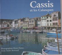 CASSIS Et Les Calanques - André Bernard Et Henri Daries - Géographie