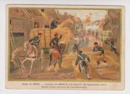CHROMO HISTORIQUE H & Cie N° 18 SIEGE DE METZ (22 SEPTEMBRE 1870) COMBAT DE MERCY LE HAUT - 2 SCANS - - Sin Clasificación