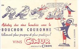 Buvard CIMUR Vins CIMUR Produits CIBON Achetez Des Vins Bouchés Avec La Couronne Tellement Plus Propre Et Plus Pratique! - Liquore & Birra