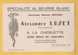 SAINT JULIEN DE CONCELLES 44 ( ALEXANDRE LUZET ) A LA CHEBUETTE CARTE COMMERCIALE ANCIENNE - Cartes De Visite