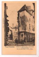 *°* TROYES D´autrefois - Maison Du Père Thomas, Cordonnier Dite Des Ramonats. Rues Du Cheval Blanc Et Gros Raisin) - Troyes