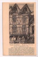 *°* TROYES D´autrefois - Maison De La Rue De La Grande Tannerie (démolie En 1853) - Troyes