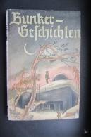 Bunker Geschichte Von Mungenast 172 Pages Avec Sa Jaquette - Livres, BD, Revues