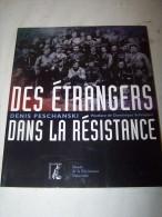 Livre Les étrangers Dans La Résistance ! - Militaria