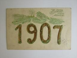 Cpa/pk Millésimé 1907 Embossed Gold Letters Bonne Année - Nouvel An