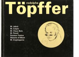 Töpffer Rodolphe M. Jabot M. Crépin M. Vieux Bois M. Pencil Docteur Festus Editions Pierre Horay De 1996 - Manara