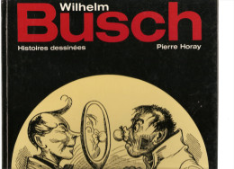 Busch Wilhelm Histoires Déssinées Editions Pierre Horay De 1980 - Manara