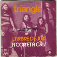 TRIANGLE : L'Arbre De Juin / A Cor Et A Cris (Sg) - Rock