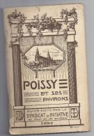 POISSY ET SES ENVIRONS -GUIDE EDITE PAR LE SYNDICAT D'INITIATIVE 1927-HISTORIQUE PLAN-PUB LOCALE - Dépliants Touristiques