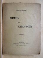AF. Lot. 396. Rimes Et Chansons. Camille Libotte - Libros, Revistas, Cómics