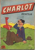 LIVRE BD CHARLOT AVIATEUR NO 15 PUN PERRIER LE CHAMPAGNE DES EAUX DE TABLE AU DOS PIERRE LACROIX - A Suivre