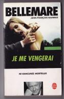 BELLEMARE -jean Francois Nahmias - Je Me Vengerai -40 Rancunes Mortelles - Annee  2001 - Boeken, Tijdschriften, Stripverhalen