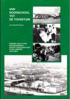"""Willebroek """" Van Noodschool Tot Tovertuin """" Karel De Decker - Histoire"""