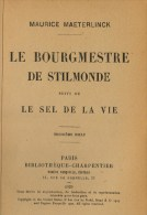 Maeterlinck, Maurice, Le Bourgmestre De Stilmonde - Suivi De Le Sel De La Vie - Guerre 1914-18