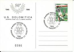 MF017 -MARCOFILIA - ANNULLO SU CARTOLINA UFFICIALE 50° ANN. FONDAZIONE U.S. DOLOMITICA 23.7.1995 - PREDAZZO - TRENTO - 6. 1946-.. Repubblica