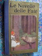 LA NOVELLE DELLE FATE FIABE DEI MIGLIORI AUTORI ITALIANI E STRANIERI 1929 FIRENZE Disegni CHIOSTRI - Livres Anciens