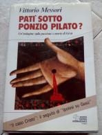 PATI' SOTTO PONZIO PILATO. DI VITTORIO MESSORI ED. SOC. EDIT. INTERNAZIONALE EDITORE SOCIETÀ EDITRICE INTERNAZIONALE A - Altri