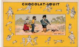 -  CHROMO Chocolat LOUIT- Un Délit - Dos Légèrement Abimé Par Le Décollage De L´album - 139 - Louit