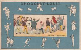 -  CHROMO Chocolat LOUIT- Retour Triomphal - Dos Légèrement Abimé Par Le Décollage De L´album - 141 - Louit