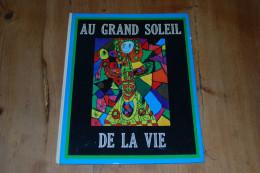 Au Grand Soleil De La Vie, Co-édition La Noria Et CEL Pédagogie Freinet, Coll. Art Enfantin 1977, Non Paginé, Couleurs - Art