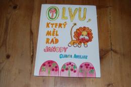 Livre Pour Enfants En Tchèque : O Lvu, Ktery Mel Rad Jahody Par Claude Aveline, Ed. Albatros 1975, Ill. L. Loskotova - Livres, BD, Revues