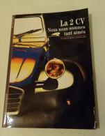 @ LIVRE SUR LA CITROEN 2CV 2 CV DES PREMIERES EN 1939 JUSQU´ AUX DERNIERES EN 1990 - Automobile & Transport