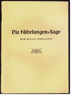 Kleines Heft  -  Die Nibelungen-Sage  -  Dem Urtext Nacherzählt  -  Von 1944 - Livres, BD, Revues