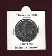 5 Francs De FRANCE - Année 1989 - Pièce De 5f. En Cupro-nickel - TOUR EIFFEL De Joubert & Jimenez  - Voir Les 2 Scannes - France