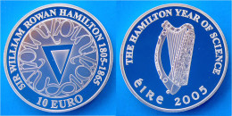 IRLANDA 10 E 2005 ARGENTO PROOF EURO SIR WILLIAM ROWAN HAMILTON CELTIC CULTUR PESO 28,28g TITOLO 0,925 CONSERVAZIONE FON - Irlanda