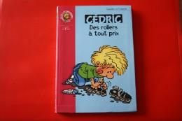 Livre Cedric ( Des Roller A Tout Prix) 2004 - Bibliotheque Rose