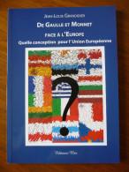 DE GAULLE Et MONNET Face à L'EUROPE  Par Jean-Louis Grandidier (Livre Neuf) - Histoire