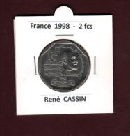 2 francs de FRANCE - ann�e 1998 - Pi�ce de 2f. en nickel - Ren� CASSIN  - voir les 2 scannes