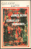 No PAYPAL !! : James Blish Galaxie Bis 6 Semailles Humaines ( Galaxie 46 Bis ) , Éo Opta 1968 TTBE/NEUF - Opta