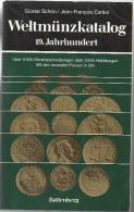 Weltmünzkatalog Günter Schön / J.-F. Cartier. 19. Jahrhundert Battenberg Verlag 4. Vollständig überarbeitete Auflage - Literatur & Software