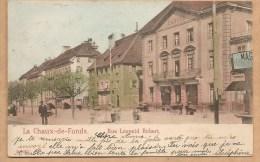 La Chaux De Fonds. - Rue Léopol Robert - Carte Précurseur - Voyagée 1903 - NE Neuchatel