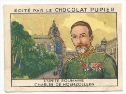 CHROMOS CHOCOLAT PUPIER - EUROPE - ROUMANIE - L'UNITE ROUMAINE CHARLES DE HOENZOLLERN. - Unclassified