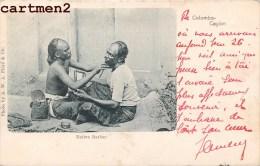 COLOMBO NATIVE BARBER ETHNIC ETHNOLOGIE CEYLON INDIA INDE CEYLAN ISLAND BARBIER - Sri Lanka (Ceylon)