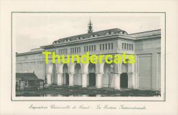 CPA EXPOSITION UNIVERSELLE DE GAND GENT TENTOONSTELLING 1913 ** LA SECTION INTERNATIONALE - Expositions