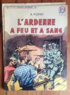 Coll. Patrie Libérée N°20 : L'Ardenne à Feu Et à Sang / A. FORNY - Avril 1946 - Libri, Riviste, Fumetti