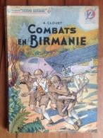 Coll. Patrie Libérée N°27 : Combats En Birmanie / A. CLOUET - Octobre 1946 - Libri, Riviste, Fumetti