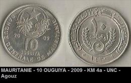MAURITANIE - 10 OUGUIYA - 2009 - KM 4a - UNC - Agouz - Mauritania