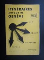 DéPLIANTS TOURISTIQUES (M1505) SUISSE GENèVE (4 Vues) Itinéraires Autour De Genève 1953 - Dépliants Touristiques
