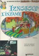 "IZNOGOUD - "" IZNOGOUD L'INFAME "" ( GOSCINNY / TABARY ) - Iznogoud"