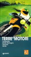 Terre Di Motori Lombardia, Emilia Romagna, Toscana, Sicilia Giunti Editore - Sport