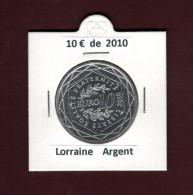 10 € De  2010 - Pièce  Commémorative De 10€. En Argent -  Série N°1  : Région  : LORRAINE  - Voir Les 2 Scannes - France