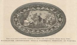 Faenza, Ceramica 1874 Piatto Fabbrica Maioliche Artist. Ferniani Nozze Di Alessandro E Rossone Litografia Cm. 20,5 X 12. - Historical Documents