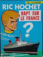 Ric Hochet - Rapt Sur Le France - Tibet Et A.P. Duchateau - Edition Du Lombard - Ric Hochet